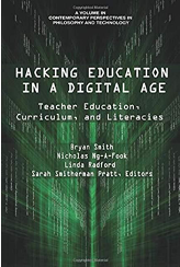 Hacking Education in a Digital Age: Teacher Education, Curriculum, and Literacies Book Cover